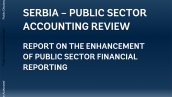 Serbia - Public sector accounting review: report on the enhancement of public sector financial reporting